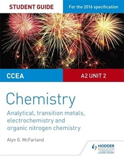 CCEA A Level Year 2 chemistry. Unit 4 Student guide by Alyn G McFarland