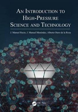 An introduction to high-pressure science and technology by Jose Manuel Recio