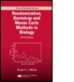 Randomization, bootstrap, and Monte Carlo methods in biology by Bryan F.J. Manly