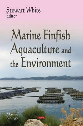 Marine finfish aquaculture and the environment by Stewart White