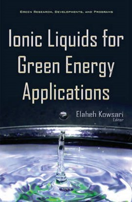 Ionic liquids for green energy applications by Elaheh Kowsari