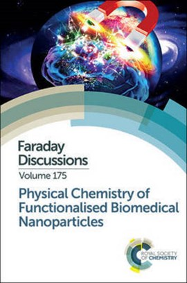 Physical chemistry of functionalised biomedical nanoparticles by Royal Society of Chemistry