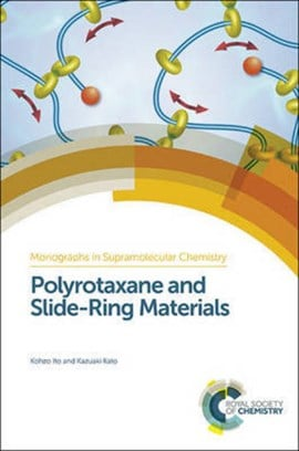 Polyrotaxane and slide-ring materials by Kohzo Ito