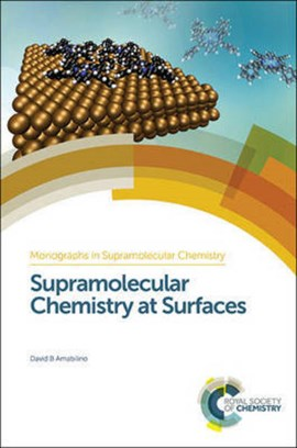 Supramolecular chemistry at surfaces by David B Amabilino