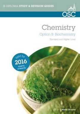 IB Chemistry Option B Biochemistry by Martin Bluemel