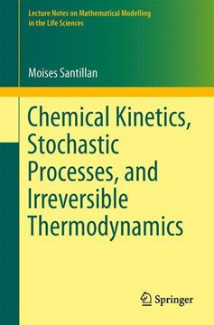 Chemical Kinetics, Stochastic Processes, and Irreversible Thermodynamics by Moisés Santillán
