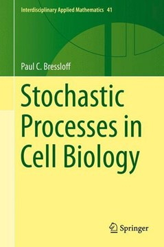 Stochastic processes in cell biology by Paul C. Bressloff