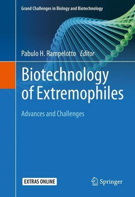 Biotechnology of extremophiles by Pabulo H Rampelotto
