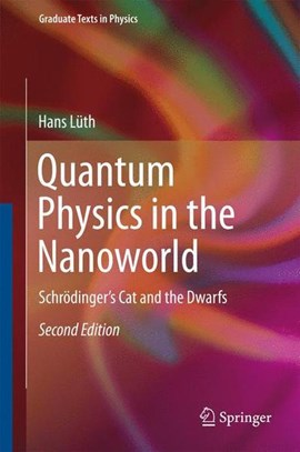 Quantum Physics in the Nanoworld by Hans Lüth