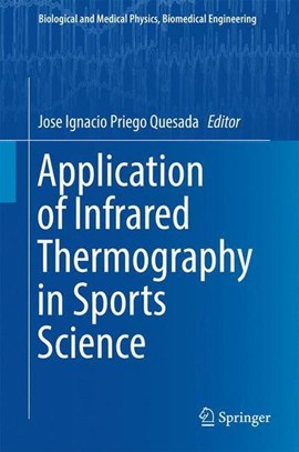 Application of infrared thermography in sports science by Jose Ignacio Priego Quesada