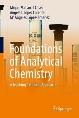 Foundations of Analytical Chemistry by Miguel Valcárcel Cases
