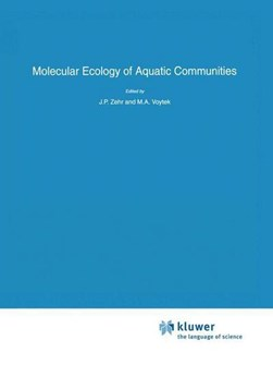 Molecular Ecology of Aquatic Communities by J.P. Zehr