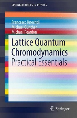 Lattice quantum chromodynamics by Francesco Knechtli