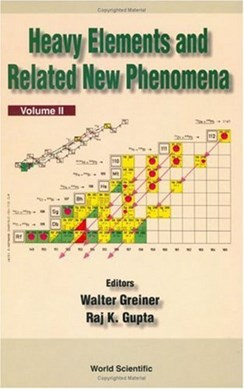 Heavy elements and related new phenomena by WALTER GREINER