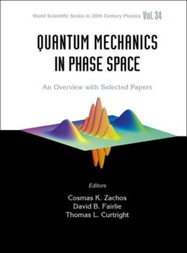 Quantum mechanics in phase space by COSMAS ZACHOS