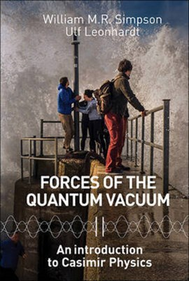 Forces Of The Quantum Vacuum: An Introduction To Casimir Physics by Ulf Leonhardt