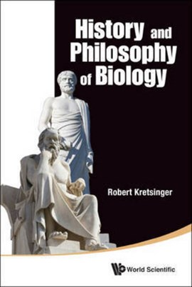 History and philosophy of biology by ROBERT KRETSINGER