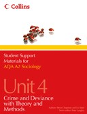 Student support materials for AQA A2 sociology. Unit 4 Crime and deviance with theory and methods