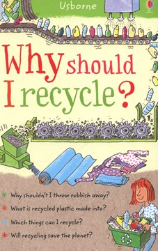 Why should I recycle? by Susan Meredith