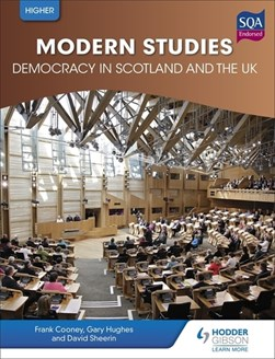 Higher modern studies for CfE. Democracy in Scotland and the UK by Frank Cooney