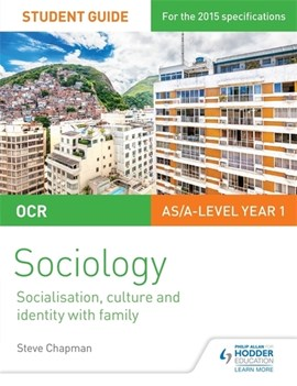 OCR sociology student guide. 1 Socialisation, culture and identity with family by Steve Chapman