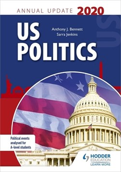 US politics annual update 2020 by Anthony J Bennett