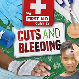 My first aid guide to cuts and bleeding by Joanna Brundle