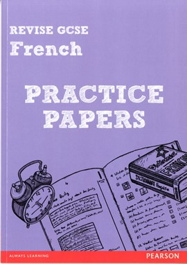Revise GCSE French Practice Papers by Mr Stuart Glover