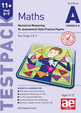 11+ Maths Year 5-7 Testpack A Papers 5-8 by Stephen C Curran