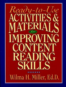 Ready-to-use activities & materials for improving content reading skills by Wilma H. Miller