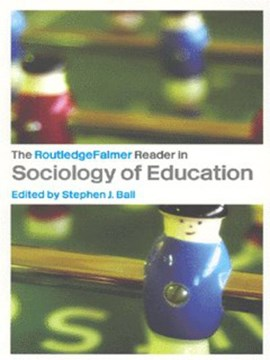 The RoutledgeFalmer reader in the sociology of education by Stephen Ball