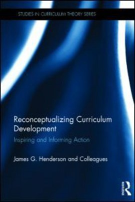 Reconceptualizing curriculum development by James Henderson