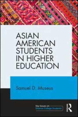 Asian American students in higher education by Samuel D. Museus