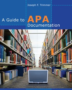 A Guide to APA Documentation by Joseph Trimmer