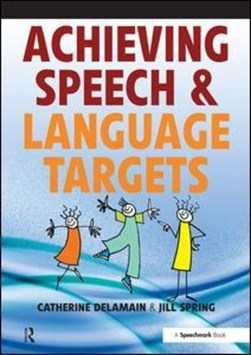 Achieving speech and language targets by Catherine Delamain