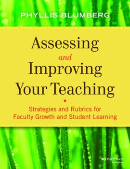 Assessing and improving your teaching by Phyllis Blumberg
