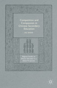 Competition and compassion in Chinese secondary education by Xu Zhao