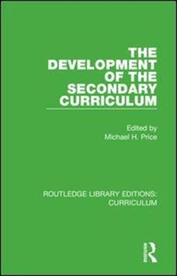 The Development of the Secondary Curriculum by Michael H. Price
