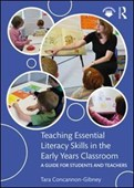 Teaching essential literacy skills in the early years classroom