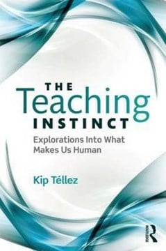 The teaching instinct by Kip Téllez