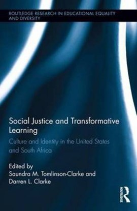 Social justice and transformative learning by Saundra M. Tomlinson-Clarke