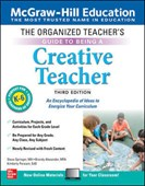 The Organized Teacher's Guide to Being a Creative Teacher, Grades K-6, Third Edition