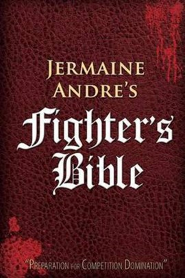 Fighter's Bible by Jermaine Andre