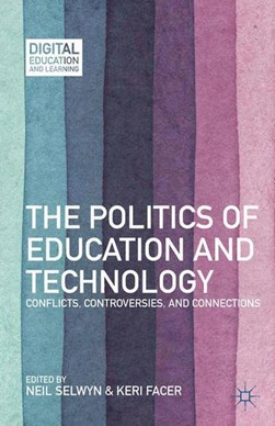 The Politics of Education and Technology by N. Selwyn