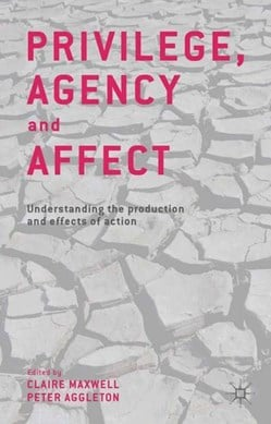Privilege, Agency and Affect by C. Maxwell