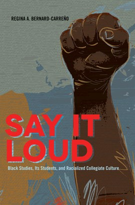 Say it loud by Regina Bernard-Carreño