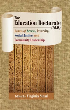 The Education Doctorate (Ed.D.) by Virginia Stead