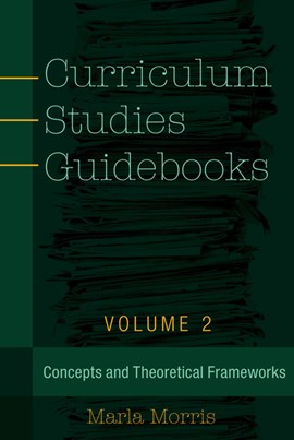 Curriculum studies guidebooks Volume 2 by Marla B. Morris
