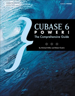 Cubase 6 power! by Michael Miller