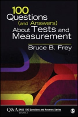 100 questions (and answers) about tests and measurement by Bruce B. Frey